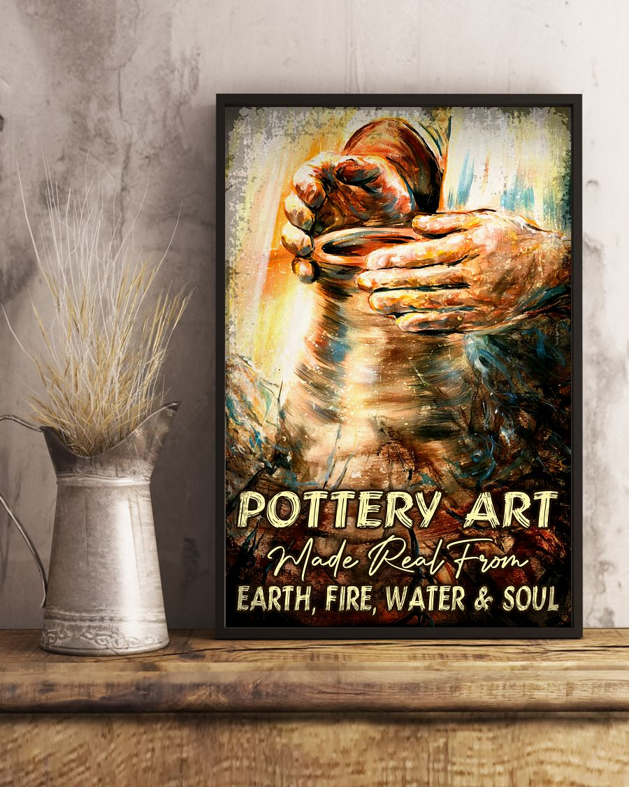 Hot Pottery Art Make Real From Earth Fire Water And Soul Poster
