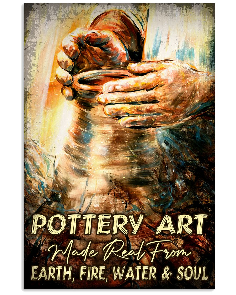Fantastic Pottery Art Make Real From Earth Fire Water And Soul Poster