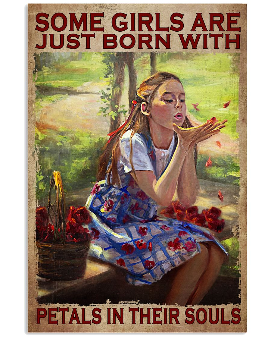 Ships From USA Some Girls Are Just Born With Petals In Their Soul Poster