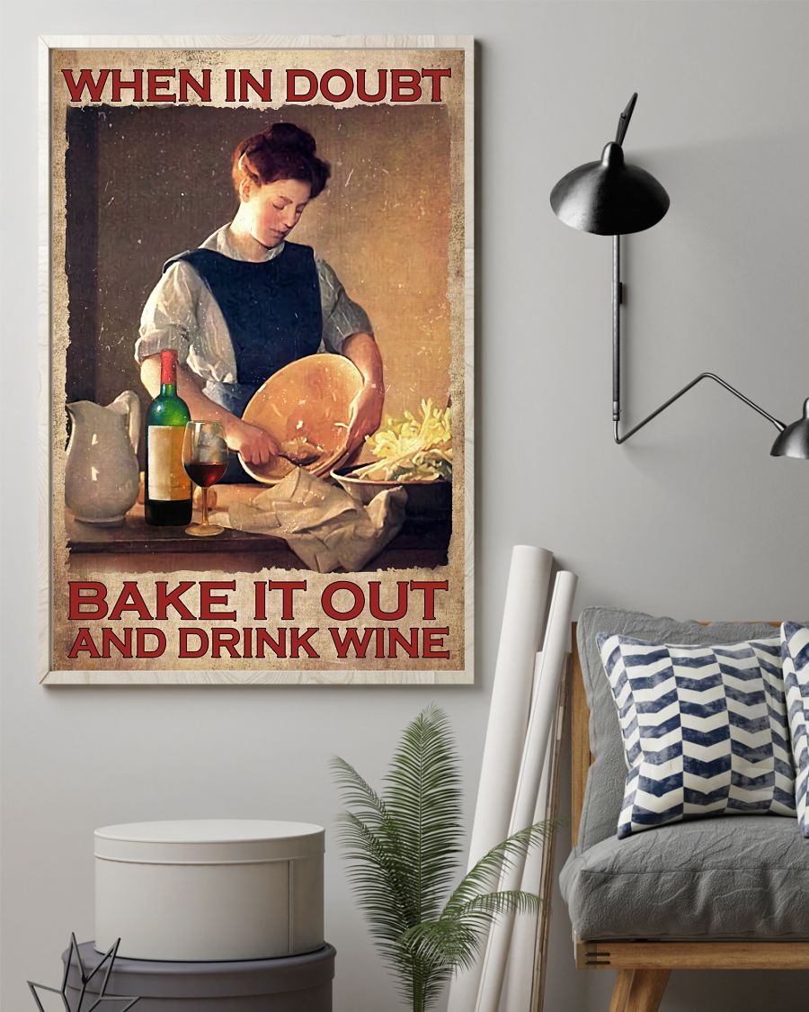 Discount When In Doubt Bake It Out And Drink Wine Poster