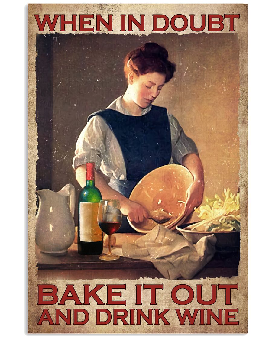 When In Doubt Bake It Out And Drink Wine Poster